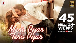 Mera Pyar Tera Pyar (Video Song) | Jalebi
