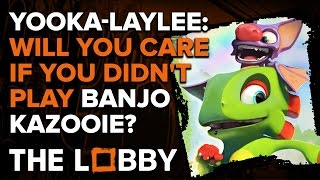 Yooka-Laylee: Will You Care If You Didn't Play Banjo-Kazooie? - The Lobby