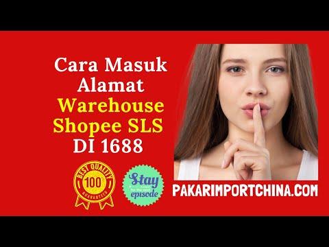 Cara Masuk Alamat Warehouse Shopee SLS Di 1688 Versi 2020