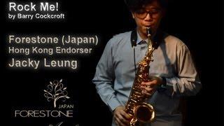 Rock Me, Jacky Leung playing Forestone (Japan) Saxophone