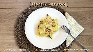 Sebzeli Makarna | Homemade Meals