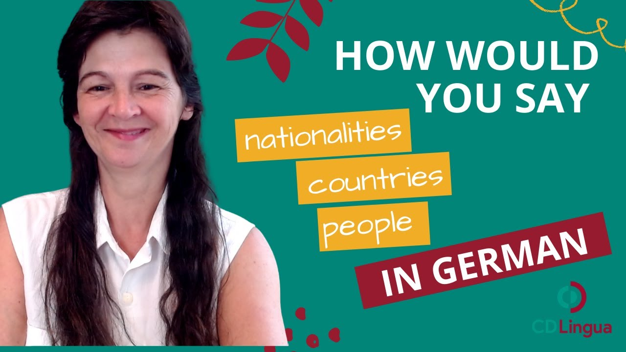 Countries Languages and People in German   nationalities in German    Countries and their articles