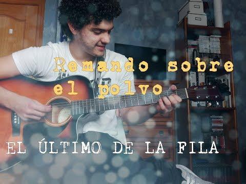 Remando Sobre El Polvo | El Último de la Fila (Cover Guitarra)