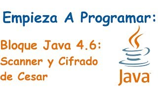 Bloque Java 4.6: Scanner y Cifrado de Cesar