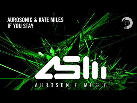 Aurosonic & Kate Miles  If You Stay Extended Aurosonic MusicRNM