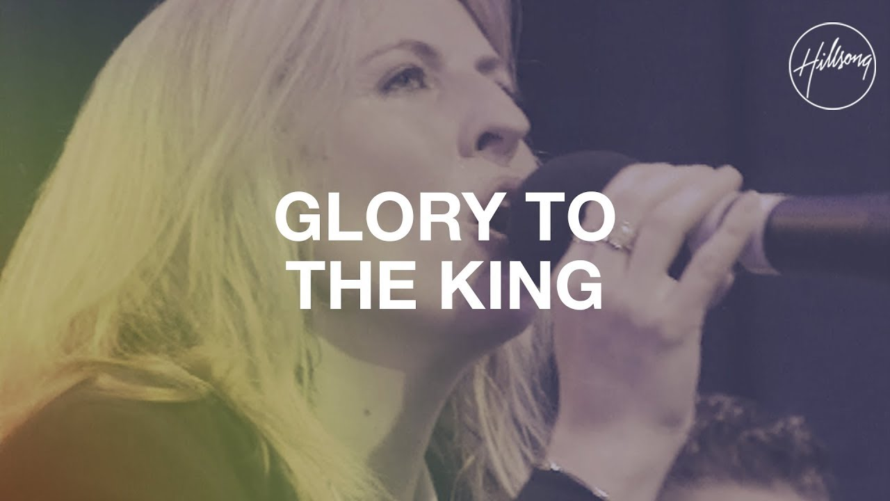 Download Glory To The King - Hillsong Worship
