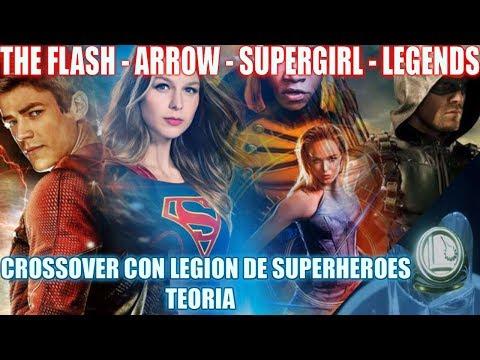 The Flash / Arrow / Supergirl / Legends Crossover - LEGION DE SUPER HEROES - TEORIA