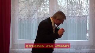 Kazanie dla dzieci p. Zenona Korosteńskiego (styczeń 2018)