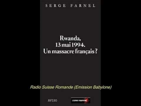 Rwanda, 13 mai 1994. (Serge Farnel sur la Radio Suisse Romande, le 24 mai 2010)
