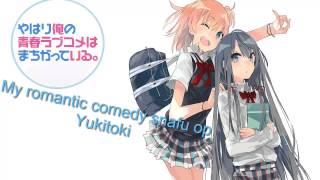 Nightcore Yukitoki (my teen romantic comedy snafu op)