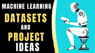 Machine Learning Datasets and Project Ideas   ML Projects Ideas (2020)