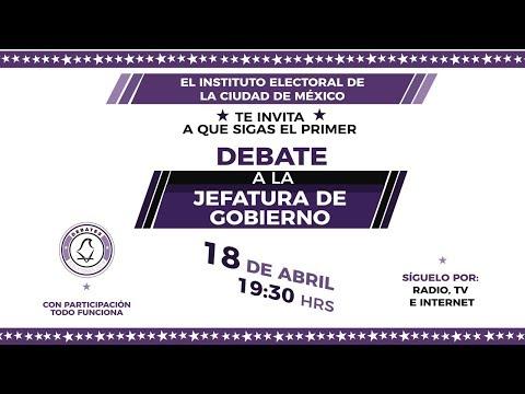 Debate entre candidatas y candidatos a la Jefatura de Gobierno de la Ciudad de México | 18/04/2018