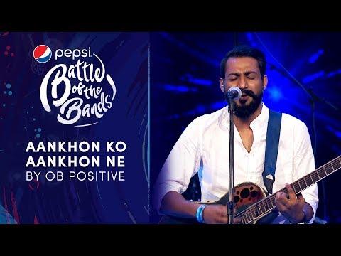 OB Positive | Aankhon ko Aankhon Ne | Episode 2 | Pepsi Battle of the Bands | Season 3