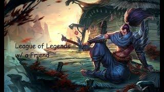 League of Legends with a friend