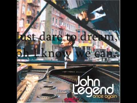 Dare to Dream- John Legend- Lyrics