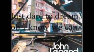 """""""Dare to Dream"""" - John Legend"""