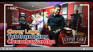 TUBTHUMPING - CHUMBAWAMBA by GYPSY CAN (COVER)