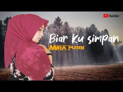Download MIRA PUTRI - BIAR KU SIMPAN    Mp4 baru