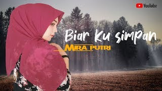 Download Lagu MIRA PUTRI - BIAR KU SIMPAN (Musik Video Official) mp3