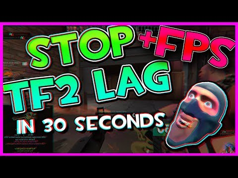 FIX ALL TF2 LAG In 30 Seconds. Improve FPS.