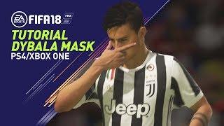 FIFA 18 CELEBRACIÓN MÁSCARA DYBALA - TUTORIAL DYBALA MASK