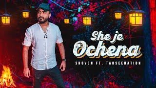 She Je Ochena Shovon ft TahseeNation Mp3 Song Download
