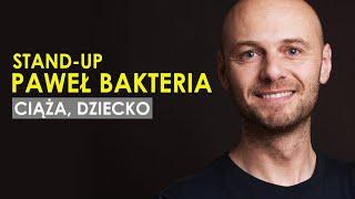 """Paweł Bakteria """"Ciąża, Dziecko"""" - Stand-up 2019"""