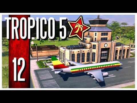 Tropico 5 - Ep.12 : Airport & Hotels!