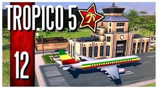 Tropico 5 - Ep.12 : Airport & Hotels!