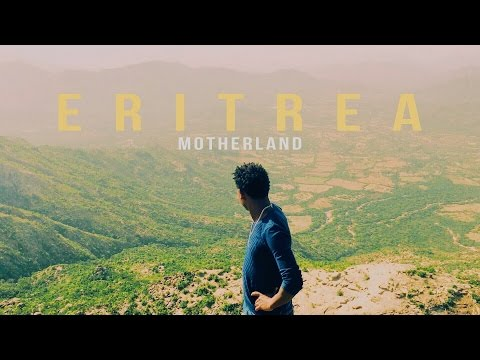 ERITREA | Motherland Beauty  | Dir. @Supergebar