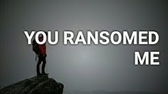 Phil Thompson You Ransomed me Lyric Video
