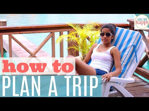 How to Plan a Trip A Step By Step Guide to Planning Your Ultimate Vacation Travel Adventure