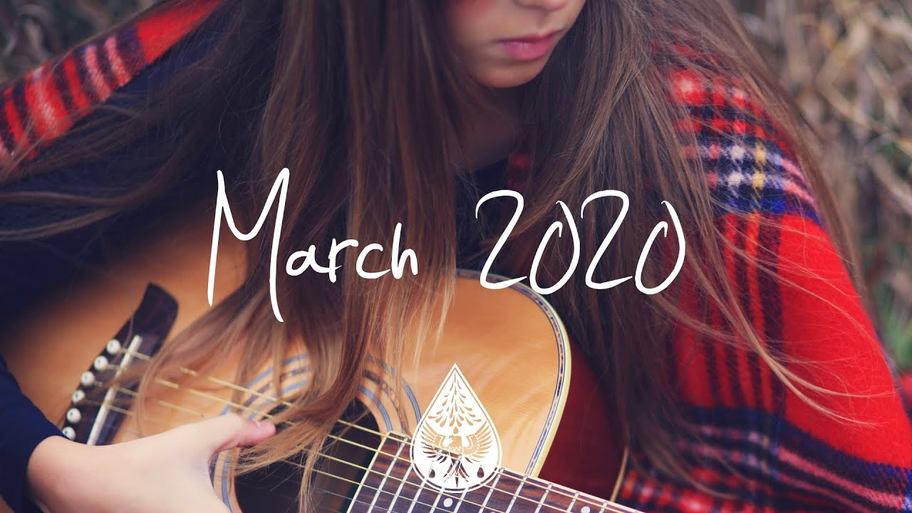 Indie/Pop/Folk Compilation - March 2020 (1½-Hour Playlist)