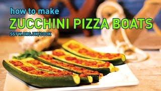 Zucchini Pizza Boats - SSTW Cook guide