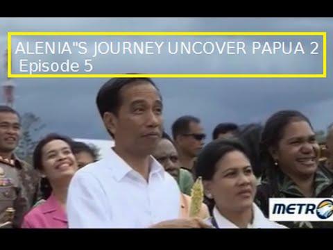 ALENIA'S JOURNEY UNCOVER PAPUA 2 (Episode 5) 1 Mei 2016. 'Presiden Hadiri Pesta Bakar Batu'.