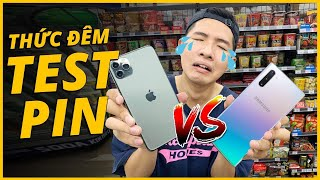THỨC ĐÊM TEST PIN iPHONE 11 PRO MAX VS GALAXY NOTE 10+: iPHONE PIN QUÁ TRÂU...