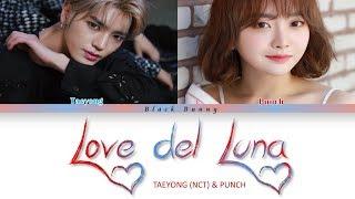 TAEYONG (NCT) & PUNCH - Love del Luna (Hotel Del Luna OST. 13) (Color Coded Lyrics Han/Rom/Eng/가사)