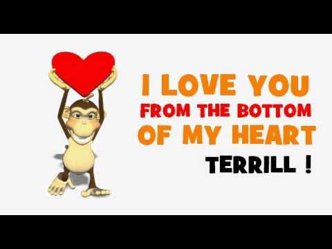 VALENTINE'S DAY = I LOVE YOU TERRILL