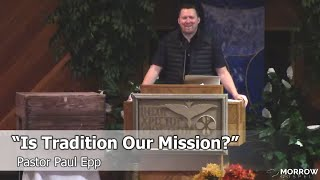 Morrow Gospel Online Worship Service Nov 15, 2020 'Is Tradition Our Mission?'