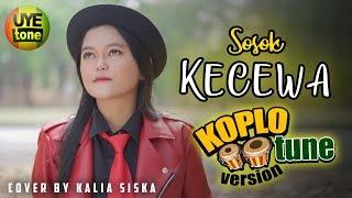 KECEWA Cover By Kalia Siska