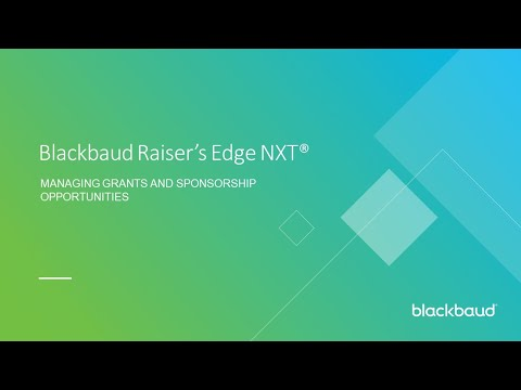 Blackbaud Raiser's Edge NXT: Managing Grants and Sponsorship Opportunities