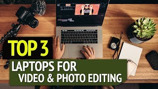 Top 3: Best Laptops For Video And Photo Editing