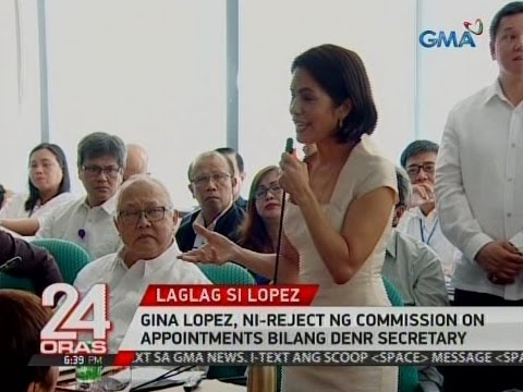 24 Oras: Gina Lopez, ni-reject ng Commission on Appointments bilang DENR secretary
