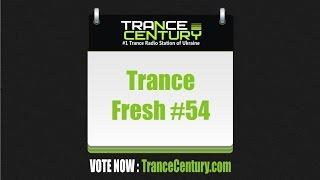 Trance Century Radio - Trance Fresh #54