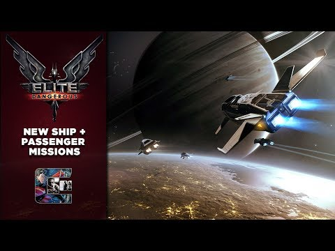 NEW SHIP / PASSENGER MISSIONS - Elite Dangerous: Horizons Gameplay