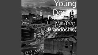 Don't Judge Me (feat. Brandoshis)