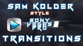 Transition Preset for Sony Vegas | SAM KOLDER | INSPIRED