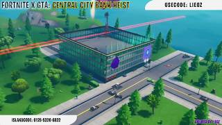Fortnite Creative: Fortnite x GTA: Central City Bank Heist *ISLAND CODE INCLUDED*