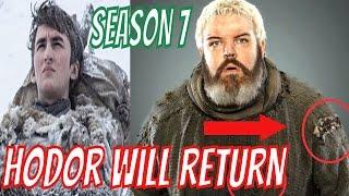 Game of Thrones Season 7 - SIGNS OF HODOR'S RETURN