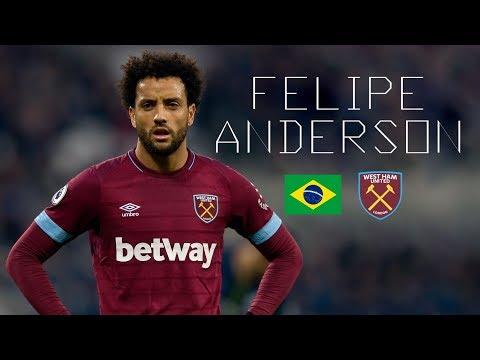FELIPE ANDERSON - Crazy Skills, Goals, Runs, Assists - West Ham United - 2018/2019